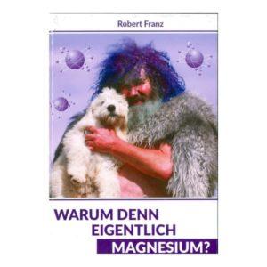 Warum denn eigentlich magnesium? Buch